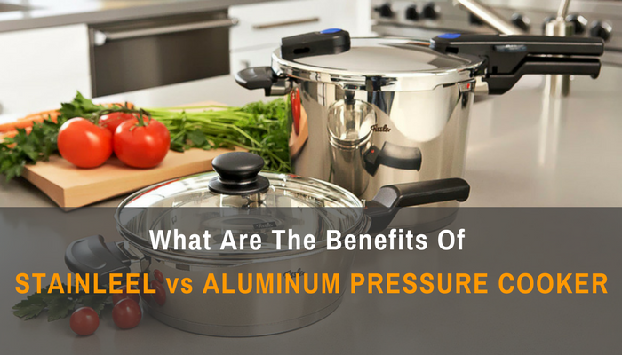 Stainless Steel vs. Aluminum Pressure Cooker- Which One Is Better-