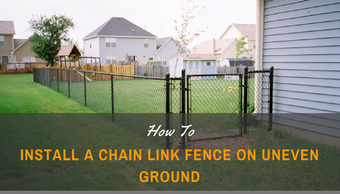 How to Install a Chain Link Fence on Uneven Ground - Family