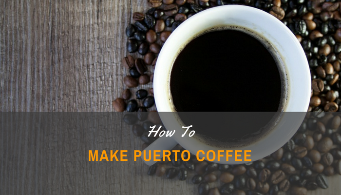 How to Make Puerto Rican Coffee