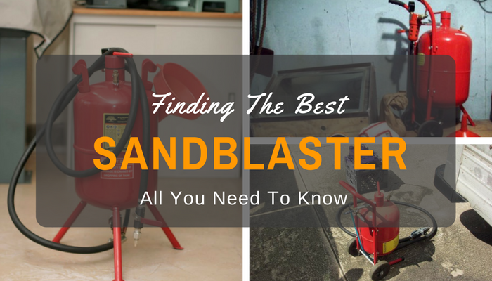 Buying The Best Sandblaster