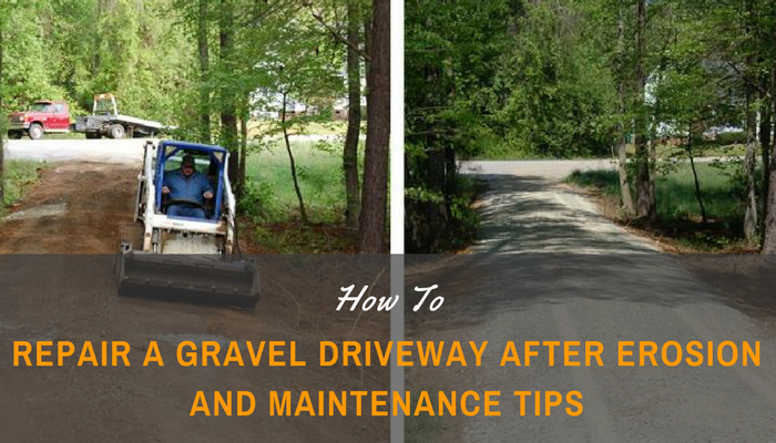 How to Repair a Gravel Driveway after Erosion and Maintenance Tips