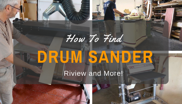 The Best Drum Sander- Intricate Reviews And Top Pick