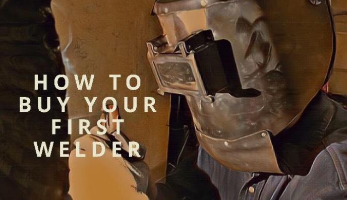 How to Buy Your First Welder